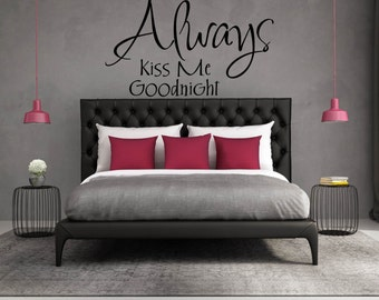 "Wall Decal for Bedroom,  Wall Decal for Nursery - ""Always Kiss Me Goodnight"" Family Wall Decal Vinyl Lettering"