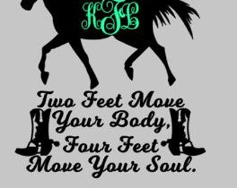 Two feet move your body, Four move your soul