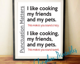 I like eating my friends and my pets, punctuation matters, use commas, quote, Wall Art, kids art, classroom Art, Instant Download