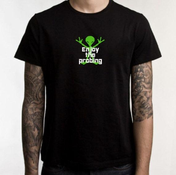 Alien probing T-shirt, enjoy the probing, funny t-shirt, graphic tee, statement shirt, aliens, scifi, geekery, alien tshirt, probing alien