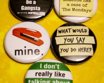 "5 Pack - 1"" OFFICE SPACE Pin Back Buttons or Magnets"