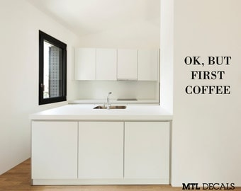 OK But First Coffee, Wall Decal, Coffee Quote, Removable, Wall Sticker