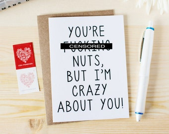 Funny Valentine's Card - Funny Anniversary Card - You're F-ing Nuts But I'm Crazy About You - Funny Just Because Card