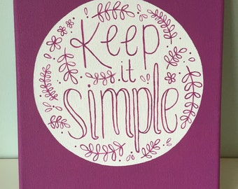 Keep It Simple Quote Canvas - Purple Floral Canvas 8x10 in.