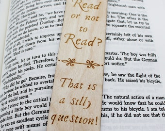 To Read or Not To Read? That is a Silly Question - Wooden Engraved Personalised Bookmark Shakespeare Quote