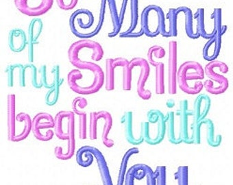 So many of my smiles begin with you embroidery design, embroidery deign saying