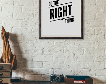 Do The Right Thing : Wall Decor Typography Print Inspirational Quote Poster