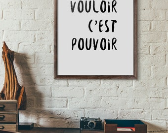 Vouloir C'est Pouvoir (When There's a Will There's a Way), Instant Download, Printable Wall Art, Minimal Wall Art, Digital Download
