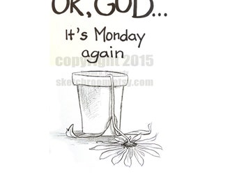 """New """"OK GOD, It's Monday Again"""" Printable Note Card - SketchRoom cards"""