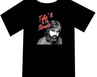 Takin' It To The Streets T-Shirt