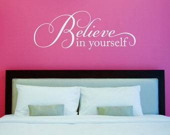 Believe Decal - Believe in yourself Wall Sticker - Wall Quote Sticker - Large