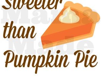 Girl's Sweeter Than Pumpkin Pie Shirt or Bodysuit Girls Thanksgiving Shirt Pumpkin Pie Shirt Girl's Thanksgiving Shirt Girls Thanksgiving