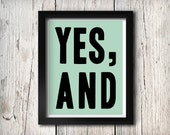 Yes, And 8x10 Instant Download Printable Digital Art Print Improv Comedy