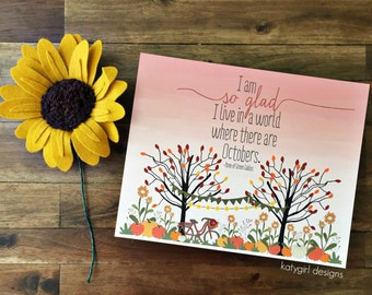 So Glad For Octobers - Anne Of Green Gables Fall Print