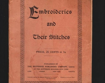 Embroideries and their Stitches -- 1905 Fashion Design Instruction Book Butterick Paris