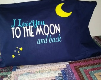 Custom pillowcase,  I love you too the moon and back, to the moon pillowcase, Personalized pillowcase, Pillow cover,