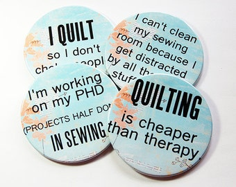 Drink Coasters, Coasters,Tableware, Wine Coasters, Quilting Coasters, Gift for Quilter, Funny coasters, Funny Quilt Sayings (5115)