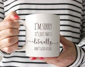Coffee Mug. I'm Sorry, It's Just That I Literally Don't Give A. Funny coffee mug with Quote. Mature. By Wildly Inappropriate ™