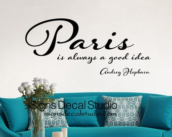 Paris Is Always A Good Idea, Paris Decal, Paris Wall Art, Audrey Hepburn Quote, Paris Wall Decal