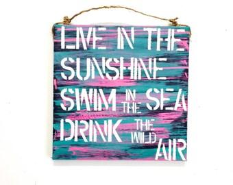 live in the sunshine swim in the sea drink the wild air / Emerson / beach sign / beach cottage / quote / sea gypsy california