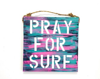 Pray For Surf / sign / beach / surf / surfer lingo / surfer / decor / beach house / gift / sea gypsy california / wholesale