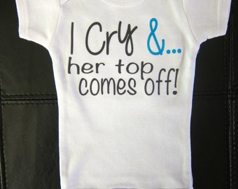 I CRY & her top comes off! funny cute novelty new baby girl or boy one piece