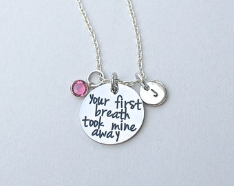 "SALE - Stainless Steel "" Your First Breath Took Mine Away"" Engraved Charm Necklace - Birthstone , Personalize , Gift For Her, Under 20, R131"