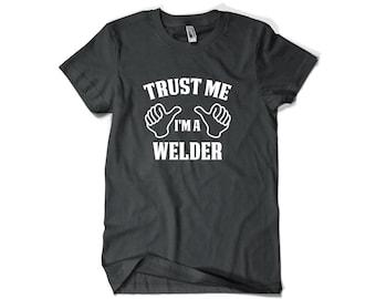 Welder Shirt-Trust Me I'm A Welder Gift for Him or Her Men Womens T Shirt