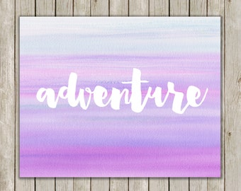 8x10 Adventure Printable Art, Watercolor Adventure Art Print, Typography Print, Typography Poster, Wall Art, Home Decor, Instant Download