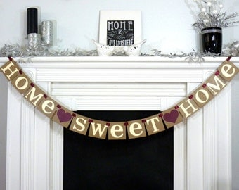 Home Sweet Home / Rustic Sign / Rustic Garland / Banner / Fireplace Decoration / Wall Hanging / House Warming Gift / New Start / First Home