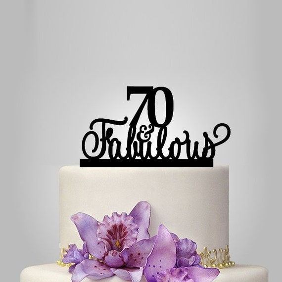 Fab At 70: 70 Th And Fabulous Cake Topper 70th Birthday Cake By