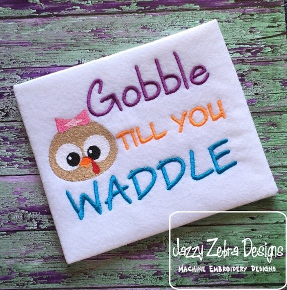 Gobble till you Waddle saying Girl Embroidery Design - Thanksgiving Embroidery Design - turkey Embroidery Design - girl Embroidery Design