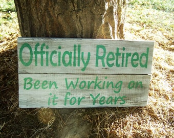Barn Wood Offically Retired, Retirement Sign Rustic Reclaimed Retiring Gift Retiree Primitive Wooden Pallet Custom, For parent, grandparents