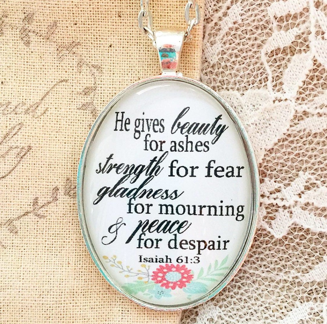 Bible Verse Pendant Necklace He gives beauty for ashes