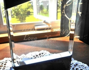I Will Always Love You Inspirational Engraved on Clear Heavy Thick Glass Collectible