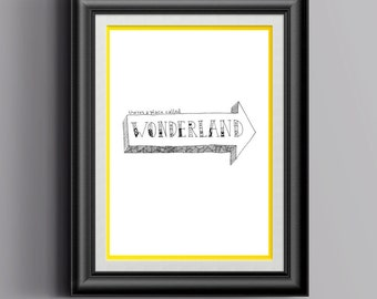 Alice in Wonderland (there is a place called wonderland) - print