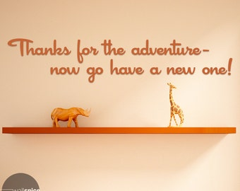 Thanks For The Adventure Now Go Have A New One Disney's Up Quote Vinyl Wall Decal Sticker