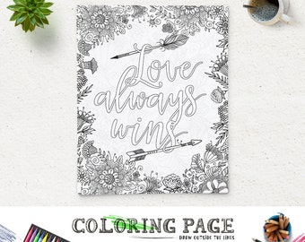 Coloring Page Printable Art Quote Love Always Wins Instant Download Digital Zen Adult