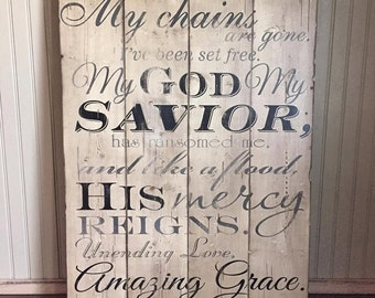 Amazing Grace - Wooden Sign - My Chains Are Gone... - Quotes - Southern - Rustic
