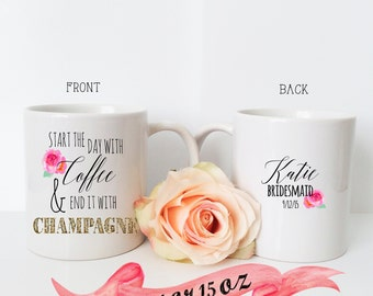 BRIDESMAID MUG Start the Day with Coffee Quote for Wedding Day Bridal Gift/ Front and Back Personalization Proposal Maid of Honor with Name
