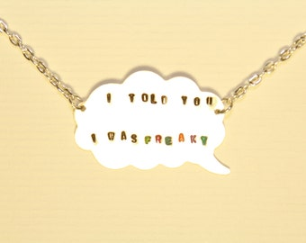 I Told You I Was Freaky Necklace, Hand Stamped Sterling Silver Word Bubble Necklace