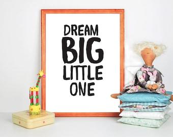 Dream Big little one Monochrome baby Nursery Print Kid Quote Baby boy Print Kids wall art Minimalist Art Print poster Scandinavian Print