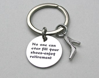 """Retirement Keychain , Stainless Steel """"No One Can Ever Fill Your Shoes - Enjoy Retirement - AAA Quality - Retirement Keyring - Under 20, K50"""