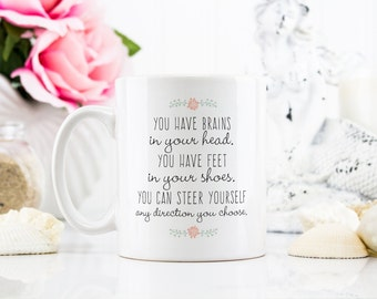 Coffee Mug Tea Cup - You have brains in your head, Dr Seuss - Gift For Her Him, Friend Family Birthday Gift, Mug, inspirational - 0008