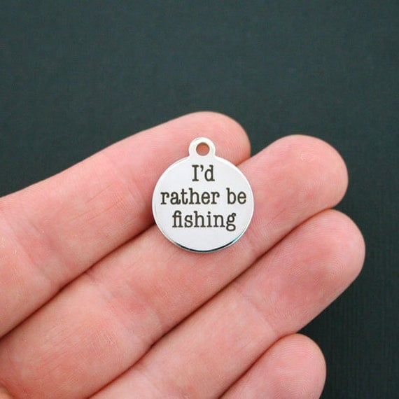 Fishing stainless steel charm i 39 d rather be fishing for Rather be fishing