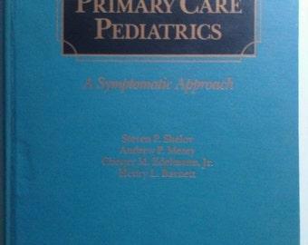 Primary Care Pediatrics: A Symptomatic Approach, Stephen P Shelov 1984 Hardcover