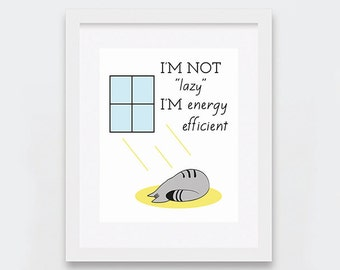 I'm Not Lazy I'm Energy Efficient Cat Printable Art, Instant Download, Cat Lovers, Quirky Home Decor, Funny Grey Cat, Typographic Art Print