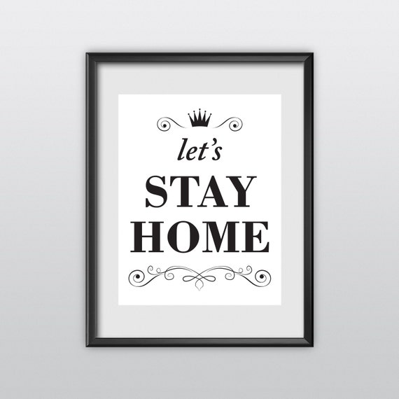Inspirational Print Typography Poster Lets Stay Home Love Home Decor Wall Art Black & White Wall Decor Winter Gift New Year Resolution (T52)
