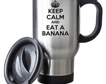 Keep Calm And Eat A Banana Travel Mug Thermal Stainless Steel Gift Birthday Fruit