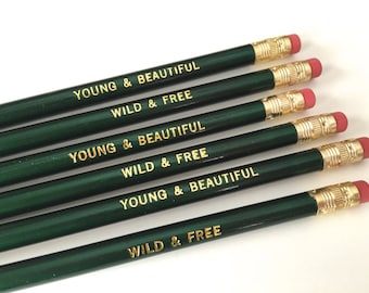 Wild and Free, Young and Beautiful, Pencil, Motivational, Pencil Set, Inspiring, Wanderlust, Words to Live By, Fun Gift, Gift, engraved